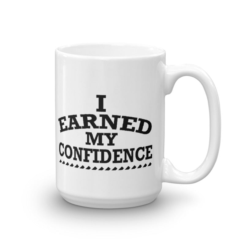 I Earned My Confidence Women's Empowerment Coffee Mug