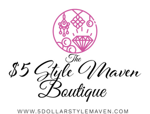 $5 Style Maven boutique - Everything is only $5!