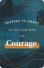 prayers to share pass-along notes | courage