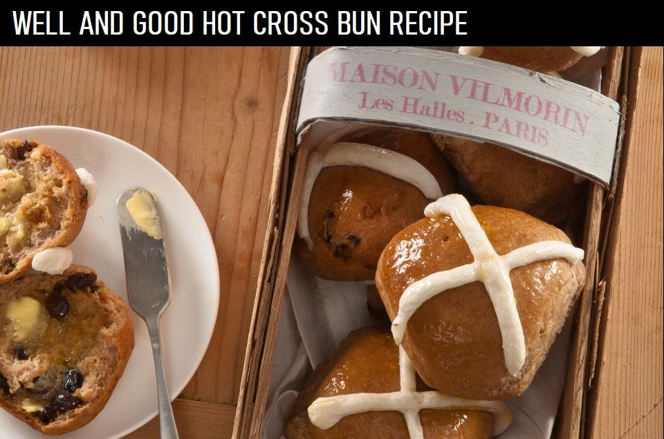 Well & Good Hot Cross Buns Recipe