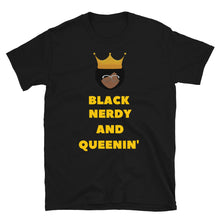 Load image into Gallery viewer, Black, Nerdy and Queenin' T-Shirt - Confessions From a Red Couch