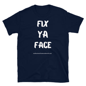 Fix Ya Face Tee - Confessions From a Red Couch