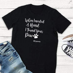 Womens Tops T Shirt Women Cotton Tshirt Enjoythespirit When I needed A Hand I found your Paw Dog lover Plus Size T-shirt XS-3XL