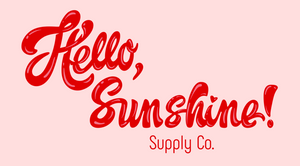 Hello, Sunshine! Supply Co.