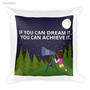 'If You Can Dream, It You Can Achieve It' Square Pillow