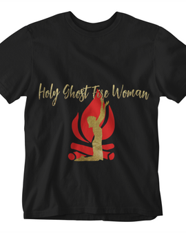 Holy Ghost Fire Woman Shirt
