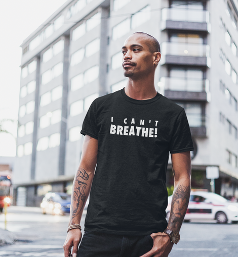 I Can't Breathe! Black T-Shirt