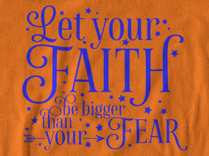Faith Bigger Than Fear Unisex T-Shirt