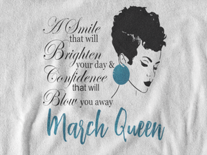 March Birthday Queen T-Shirt