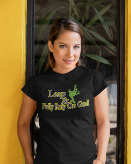 Leap and Fully Rely On God Women's Black T-shirt