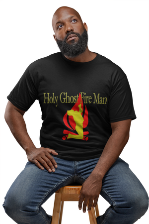 Holy Ghost Fire Man Shirt