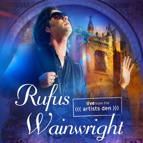 Rufus Wainwright: Live from the Artists Den [CD]
