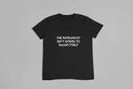 The Patriarchy Isn't Going to Smash Itself Tee