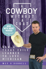 A Cowboy Without a Coat by Wes O'Donnell