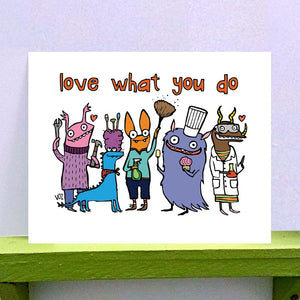 Print - Love What You Do