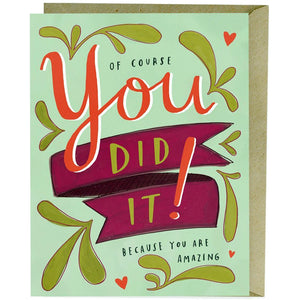 Card - You Did It, You're Amazing