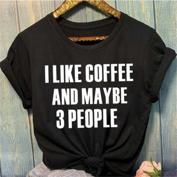 Coffee And Maybe 3 People T-Shirt