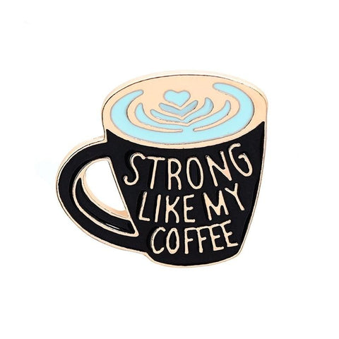 Strong Like My Coffee Pin