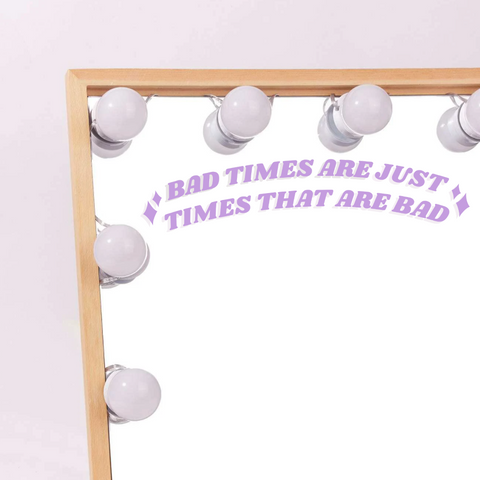 Bad Times Vinyl Decal