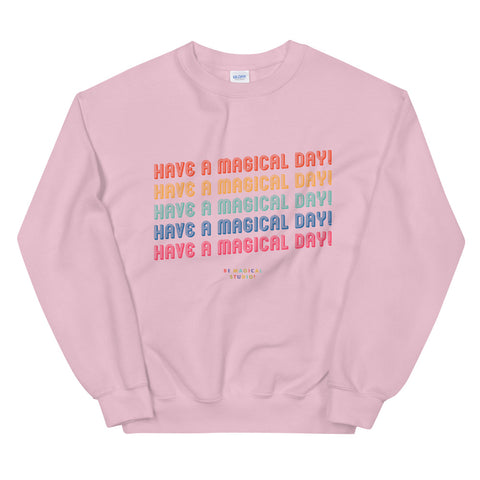 Have A Magical Day Sweatshirt