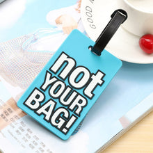 "Load image into Gallery viewer, ""Not Your Bag"" Luggage Tags"