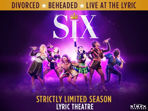Six The Musical (Lyric Theatre London)