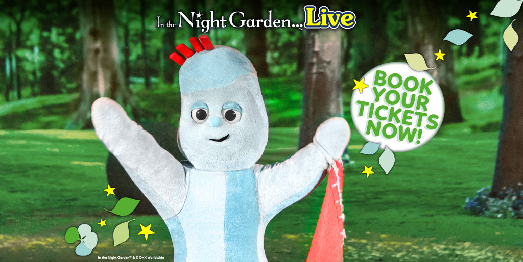 Get your tickets for In the Night Garden Live Tickets!
