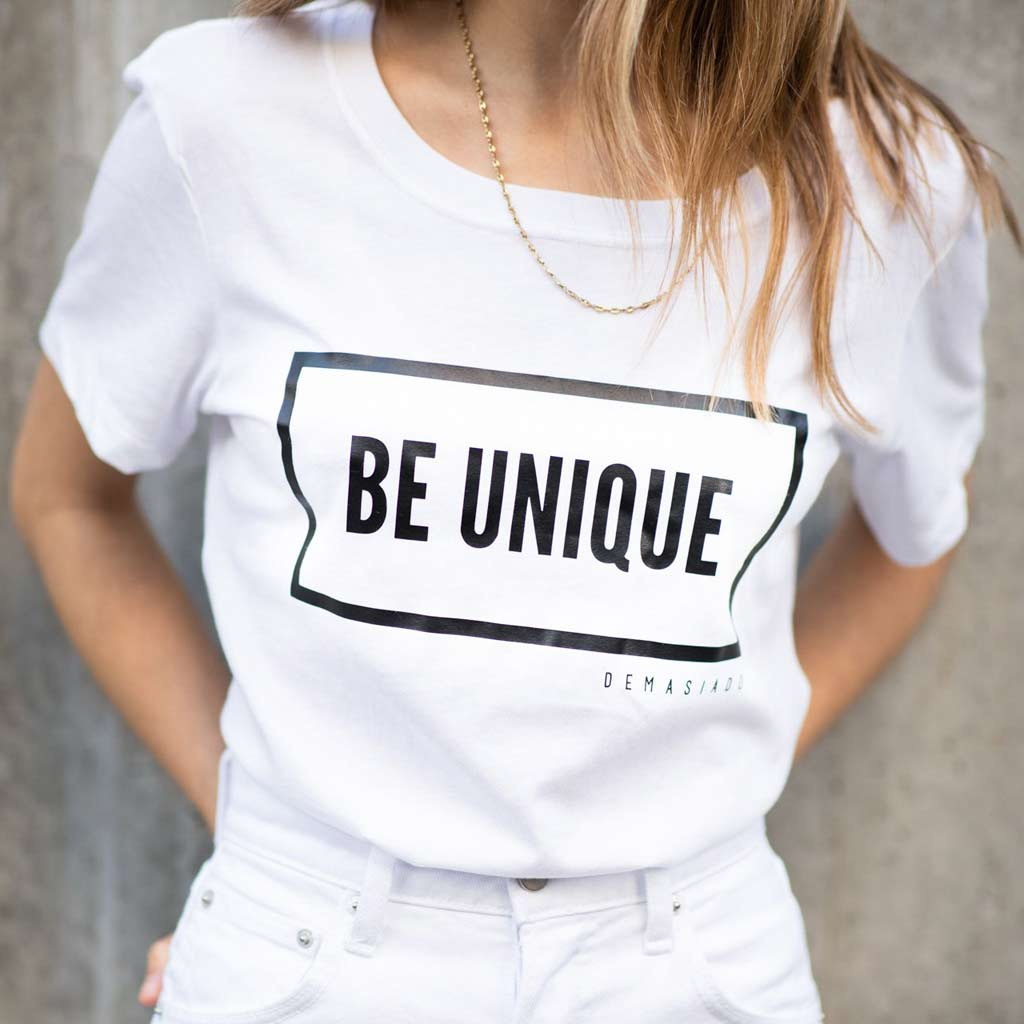 Demasiado Be unique T-shirt
