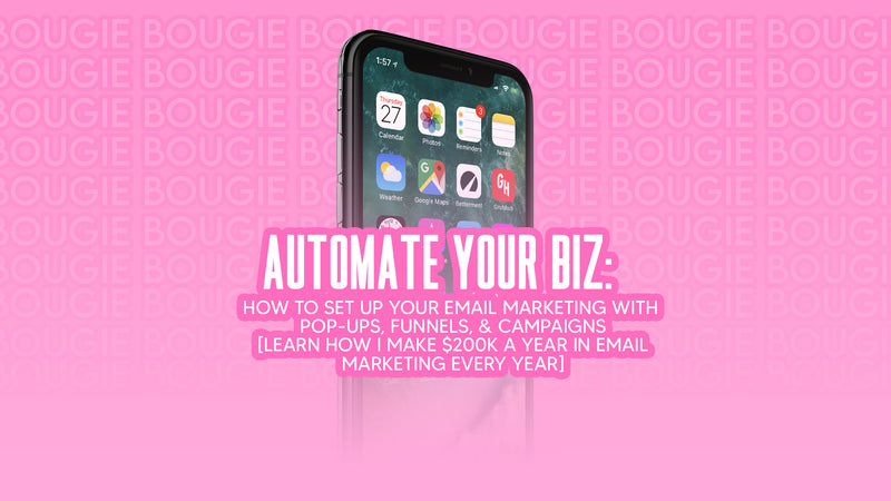 AUTOMATE YOUR BIZ: HOW TO SET UP YOUR EMAIL MARKETING WITH POP-UPS, FUNNELS, & CAMPAIGNS