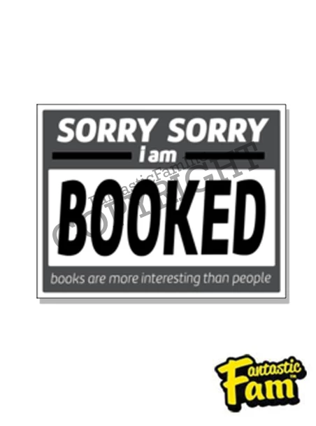 Sorry, Sorry, I Am Booked Vinyl Sticker