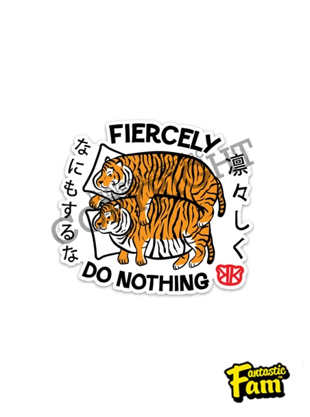 Fiercely Do Nothing Tigers Vinyl Sticker