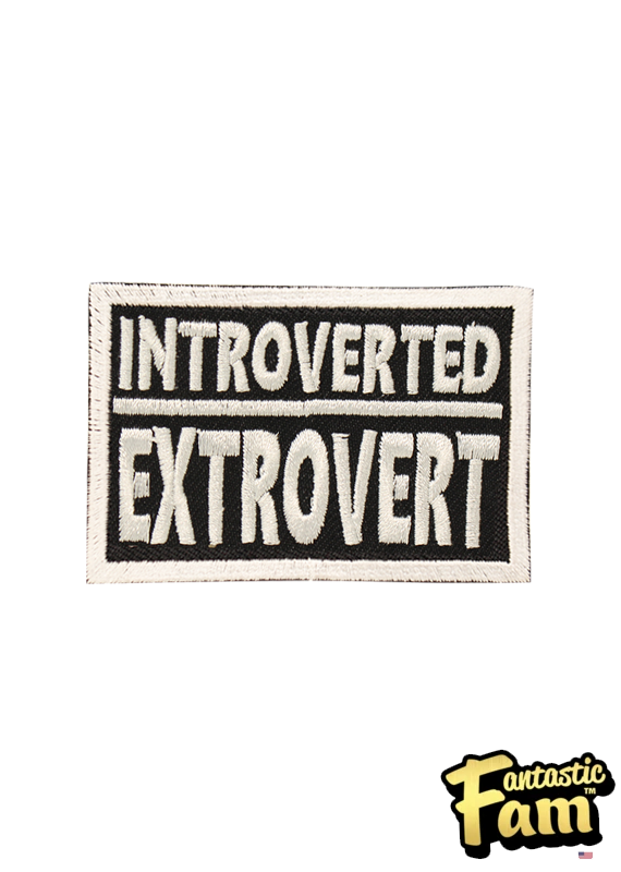 Extroverted Introvert Iron On Patch