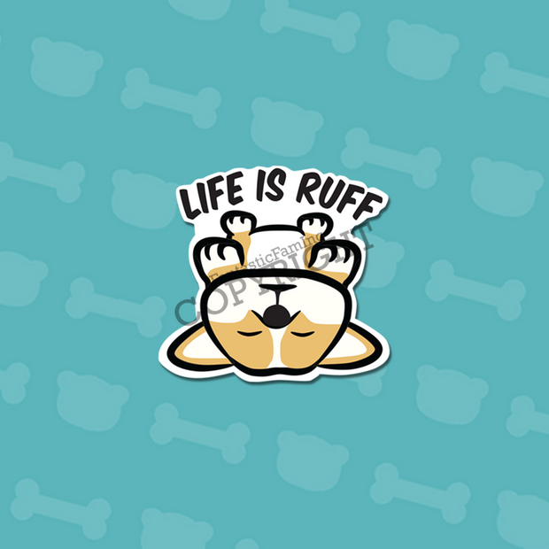 Life is Ruff Vinyl Sticker