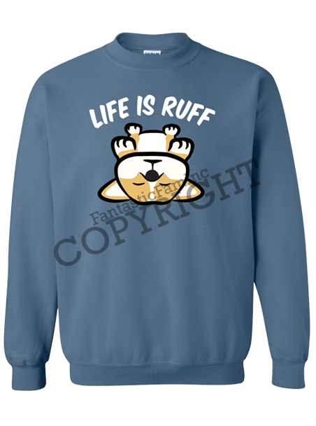 Life is Ruff Unisex Crewneck Sweater - Indigo Blue