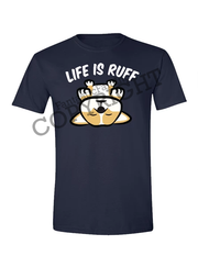 Life is Ruff Unisex T-Shirt - Navy