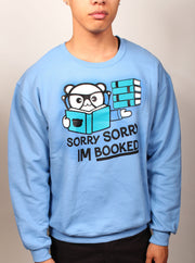 Sorry Sorry I'm Booked Unisex Crewneck Sweater