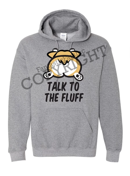 Talk to the Fluff! Unisex Hoodie - Gray