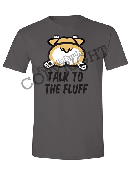 Talk to the Fluff Corgi Unisex T-Shirt - Gray