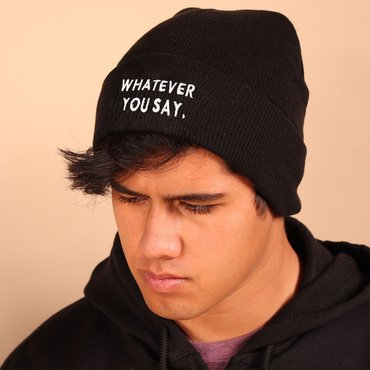 Whatever You Say Beanie - Black