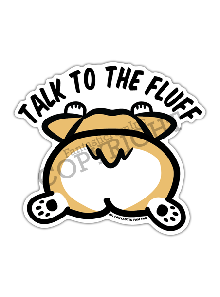 Talk to the Fluff Corgi Peeking Vinyl Sticker