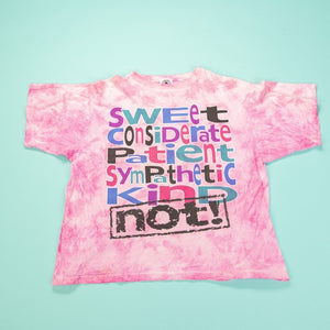 "Vintage 80's ""Sweet Considerate Patient Sympathetic Kind NOT!"" Pink Tie-Dye T-shirt Retro Candy Vintage"