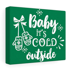 Baby It's Cold Outside Canvas Wrap