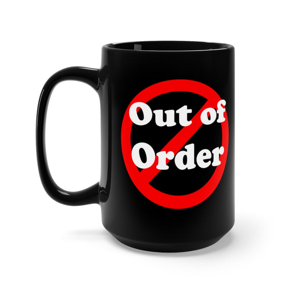 Out of Order Black 15 oz Mug
