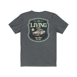 Living Like No One Else (Car) Tee