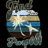 "Find Your Purpose ""Surfer"" Hooded Sweatshirt"