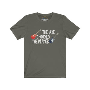 the axe chooses the player guitar t-shirt