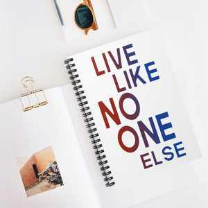 Live Like No One Else Notebook