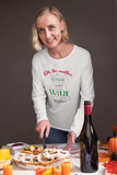 the wine is so delightful long sleeve t-shirt