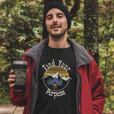 Camping T-Shirt Find Your Purpose Tee