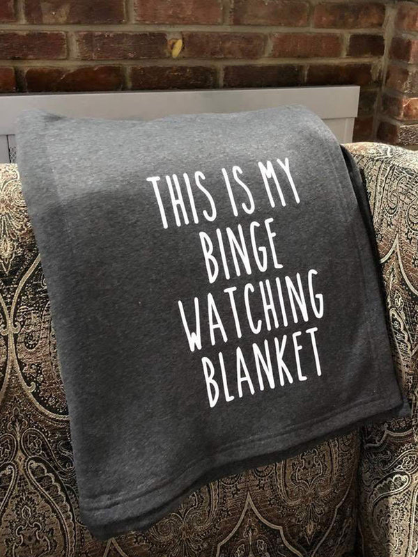 This Is My Binge Watching Blanket